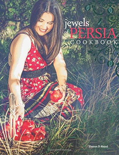 Jewels of Persia: Exotic dishes from the ancient land by Sharon Marie B-Nejad