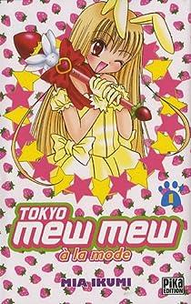 Tokyo Mew Mew à la mode, tome 1 : par Ikumi