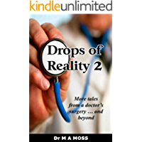 Drops Of Reality 2: More tales from a doctor's surgery . . . and beyond