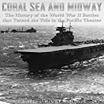 Coral Sea and Midway: The History of the World War II Battles That Turned the Tide in the Pacific Theater | Charles River Editors