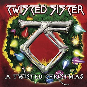 Twisted Sister Christmas.A Twisted Christmas