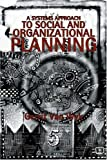A Systems Approach to Social and Organizational Planning, Gerrit Van Wyk, 1412013909