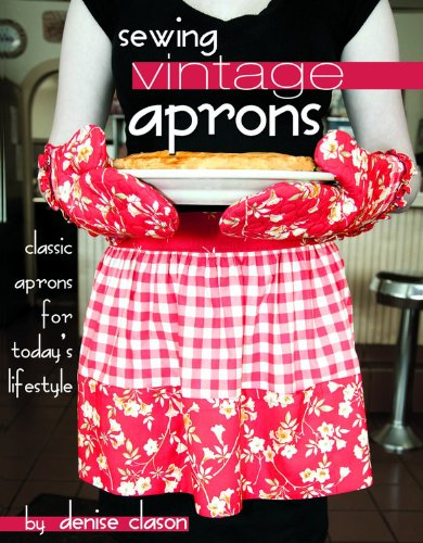 (Sewing Vintage Aprons: Classic Aprons for Today's Lifestyle)