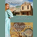 Charity's Gold Rush: Woman of Courage, Book 3 | Cynthia Hickey