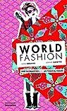 World fashion : Crée ta collection avec les tissus du monde par Bournel