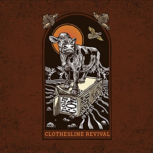 Clothesline Revival - Holy Cow