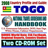 2008 Country Profile and Guide to Togo - National Travel Guidebook and Handbook - Malaria, Lome Embassy, USAID Reports, Energy (Two CD-ROM Set)