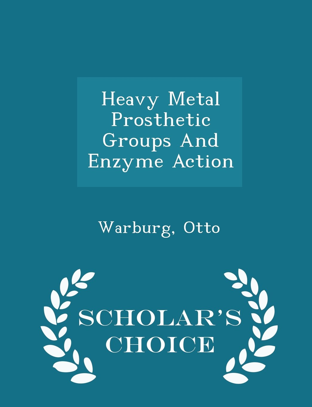 Download Heavy Metal Prosthetic Groups And Enzyme Action - Scholar's Choice Edition pdf