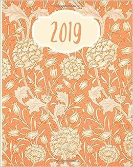 2019: Weekly Planner, Orange, Pattern, Floral, 8x10 ...