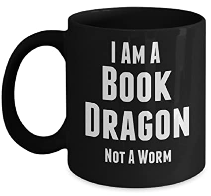 Book Lover Mug \ Mugs With Quotes by Vitazi Kitchenware, 11 oz Ceramic Coffee Mug - I Am a Book Dragon Not a Worm - Bookworm Gift (Black)