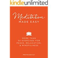 Meditation Made Easy: More Than 50 Exercises for Peace, Relaxation, and Mindfulness (English Edition)