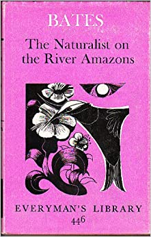 The Naturalist on the River Amazon (Everyman's Library)