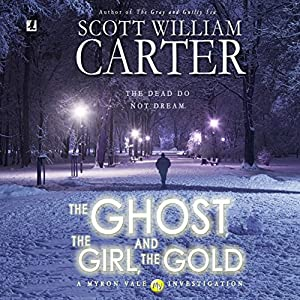 The Ghost, the Girl, and the Gold Audiobook