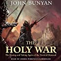 The Holy War: The Losing and Taking Again of the Town of Mansoul Audiobook by John Bunyan Narrated by Derek Perkins