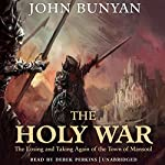 The Holy War: The Losing and Taking Again of the Town of Mansoul | John Bunyan