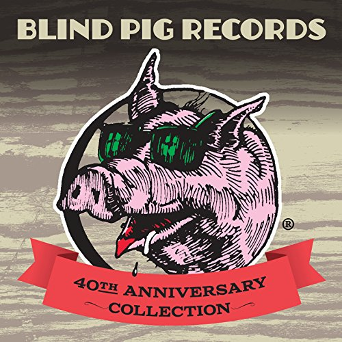 Blind Pig Records: 40th Annive...