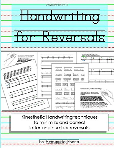 Read Online Handwriting for Reversals: Kinesthetic Handwriting Techniques to Minimize and Correct Letter & Number Reversals PDF ePub fb2 book