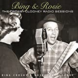 Bing & Rosie: The Crosby-Clooney Radio Sessions [2 CD]