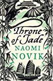 Temeraire: The Throne of Jade (Temeraire series book 2) by Novik, Naomi (2007)