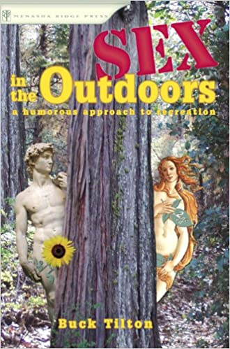 Sex in the Outdoors: A Humorous Approach To Recreation (None)