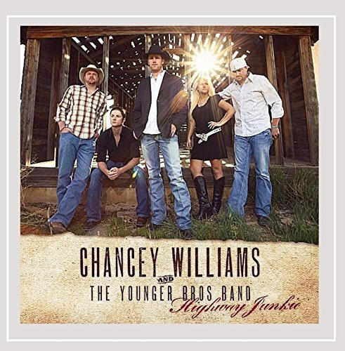 Highway Junkie by Chancey Williams & The Younger Brothers Band (2011-07-19)