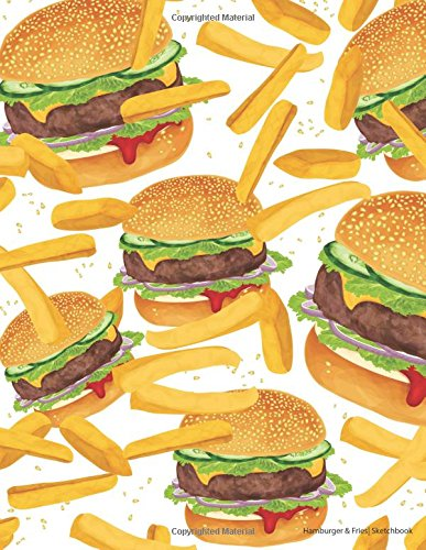 Hamburger & Fries Sketchbook: Extra large, Draw, Sketch, and Doodle Pad - Great Gift for Kids - 120 Blank Pages (8.5 x 11 inches) (Xist Publishing)