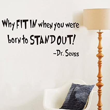 Witkey Why Fit In When You Were Born To Stand Out Dr Seuss Quote Wall  Stickers