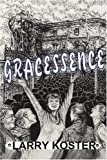 Gracessence, Larry Koster, 0595167780