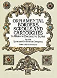 img - for Ornamental Borders, Scrolls and Cartouches in Historic Decorative Styles (Dover Pictorial Archive) by Syracuse Ornamental Co. (1987-11-01) book / textbook / text book