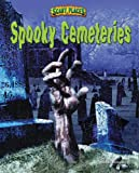 Spooky Cemeteries (Scary Places)