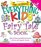 The Ultimate Everything Kids' Fairy Tale Book, Charles Timmerman and Calla Timmerman, 1605500984