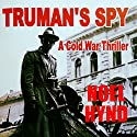 Truman's Spy: A Cold War Thriller Audiobook by Noel Hynd Narrated by Lee Alan
