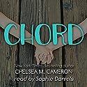 Chord Hörbuch von Chelsea M. Cameron Gesprochen von: Sophie Daniels