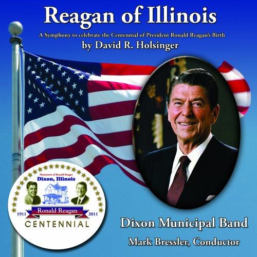 Municipal Band - Reagan of Illinois (A Symphony to celebrate the Centennial of President Ronald Reagan's Birth)