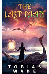 The Last Man: An Enlightened Journey (Fantasy Books 1-3 Full Trilogy) Kindle Edition