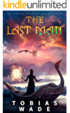 The Last Man: An Enlightened Journey (Fantasy Books 1-3 Full Trilogy)