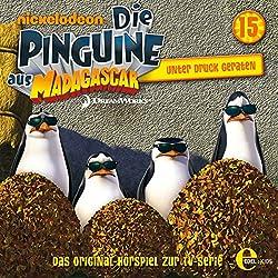 Unter Druck geraten (Die Pinguine aus Madagascar 15)