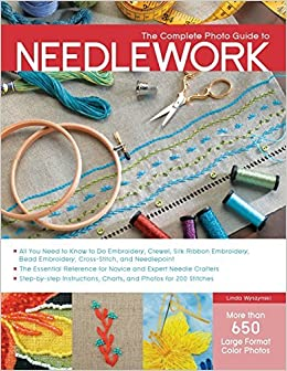 Book The Complete Photo Guide to Needlework by Linda Wyszynski (2012-01-01)