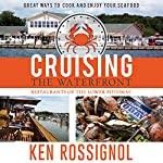 Cruising the Waterfront: Restaurants of Lower Potomac River | Ken Rossignol