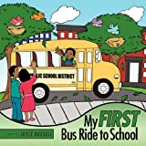 My First Bus Ride to School, Joyce Russell, 1456711113