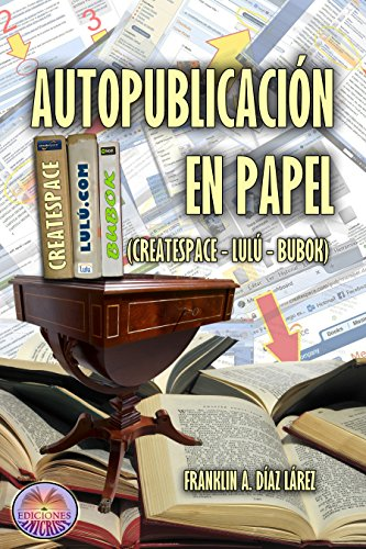 609b32d51 AUTOPUBLICACIÓN EN PAPEL (CREATESPACE, LULÚ, BUBOK) (Explicación gráfica y  detallada para