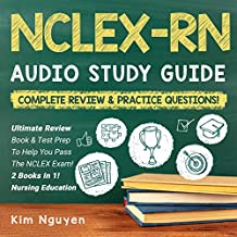 NCLEX-RN Audio Study Guide! Ultimate Review Book & Test Prep to Help You Pass the Nclex Exam!: 2 Books in 1! Complete Review & Practice Questions: Nursing Education