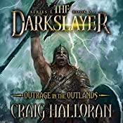Outrage in the Outlands: The Darkslayer, Book 5 | Craig Halloran