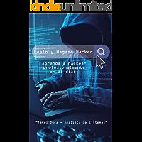 Léelo y Hágase Hacker.: Aprenda a hackear profesionalmente en 21 días.