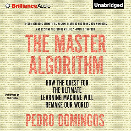 Pdf Technology The Master Algorithm: How the Quest for the Ultimate Learning Machine Will Remake Our World
