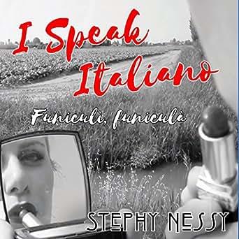 Amazon.com: I Speak Italiano / Funiculì, funiculà: Stephy ...