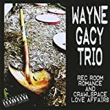 Rec Room Romance & Crawlspace Love Affairs by Wayne Trio Gacy