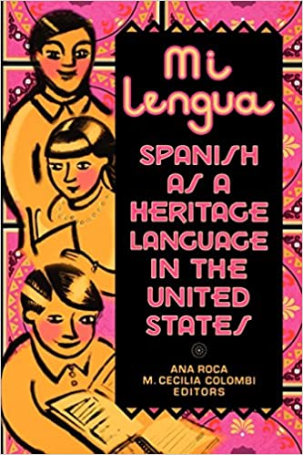 Read online Mi lengua: Spanish as a Heritage Language in the United States, Research and Practice PDF, azw (Kindle)