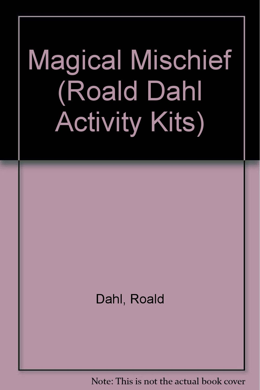 Read Online Roald Dahl Magical Mischief with Other (Roald Dahl Activity Kits) PDF