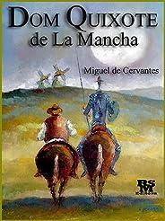 Dom Quixote de La Mancha [Edição Especial Ilustrada] [Português] [Obra completa e com índice ativo]